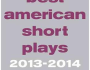 New edition of The Best American Short Plays (2013-2014)